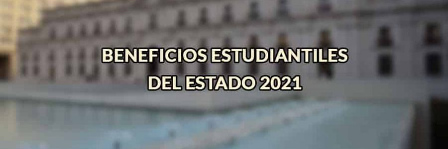 Beneficios estudiantiles del Estado 2021