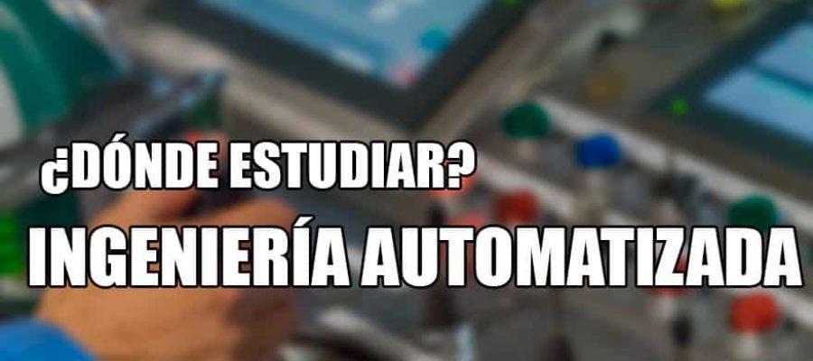 donde estudiar ingeniería automatizada
