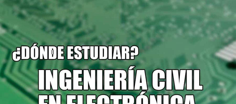 donde estudiar ingeniería civil electrónica