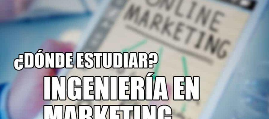 donde estudiar ingeniería en marketing